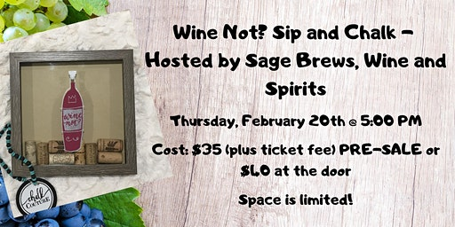 Wine Not? Sip and Chalk - Hosted by Sage Brews, Wine and Spirits