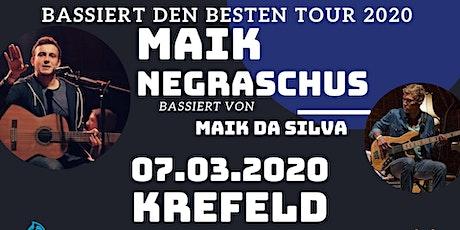"""Maik Negraschus - """"Bassiert den Besten Tour"""" - Krefeld tickets"""