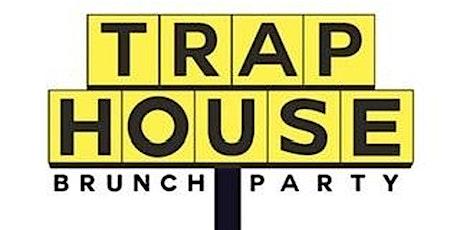 TRAP HOUSE BRUNCH tickets