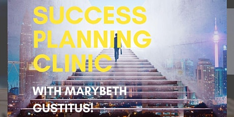 Success Planning Clinic w/ Marybeth Gustitus tickets