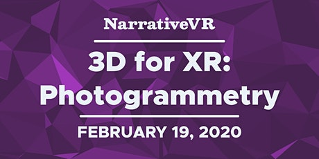 3D for XR: Photogrammetry tickets