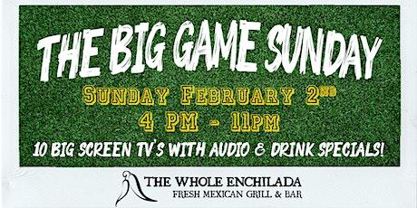 The Big Game Sunday At The Whole Enchilada Plantation! tickets