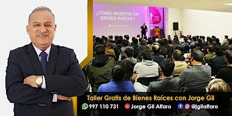 Taller Gratis de Bienes Raíces con Jorge Gil en Lima Norte entradas