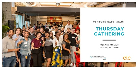 Venture Cafe Miami's Thursday Gathering tickets