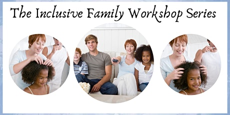Inclusive Family Workshop Series - The Black Child  tickets