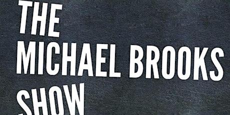 POSTPONED: The Michael Brooks Show @ The North Door tickets