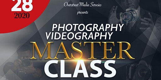 Photography and Videography Master Class (Separate Classes)