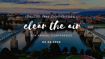 Tobacco Free Chattanooga's Clear the Air Conference 2020 tickets