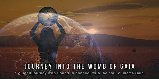JOURNEY TO THE WOMB OF GAIA with SOUND HEALING
