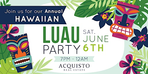 Fourth Annual Acquisto Real Estate Hawaiian Luau