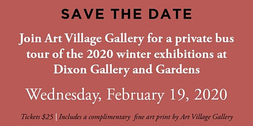 Art Village Gallery BUS TOUR to the Dixon Gallery and Gardens!