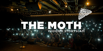 THE MOTH: Phoenix StorySLAM