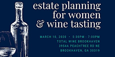 Women & Wine: Estate Planning Issues Especially for Women with a Wine Tasting tickets