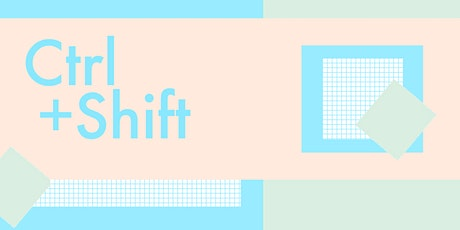 Ctrl+Shift: Artists & Cyber Security tickets