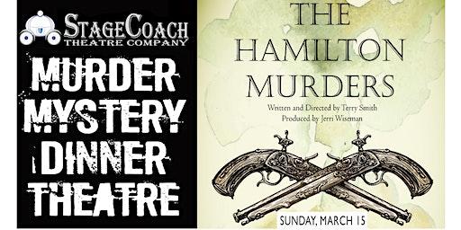 "Classic-Style Murder Mystery Dinner: ""The Hamilton Murders"""