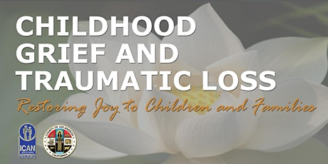 16th Annual Childhood Grief and Traumatic Loss Conference tickets