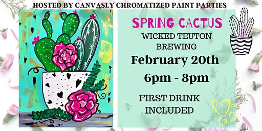 Spring Cactus: Sip & Paint @ Wicked Teuton