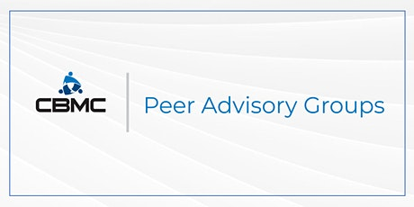 Lunch and Learn - CBMC Peer Advisory Groups tickets