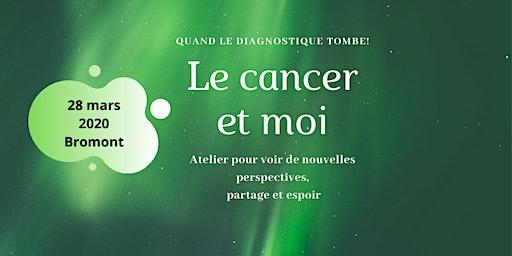 Le cancer et moi