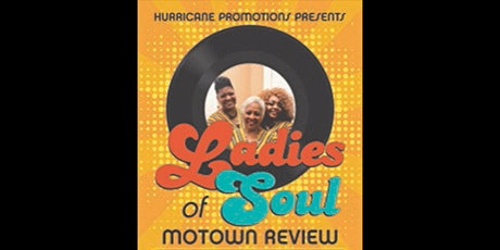 Ladies of Soul Motown Review tickets