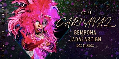 CARNAVAL: Bembona, JADALAREIGN, Dos Flakos tickets