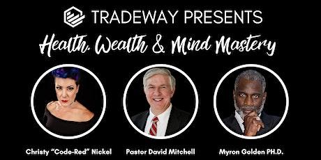 TRADEway Presents: Health, Wealth & Mind Mastery tickets