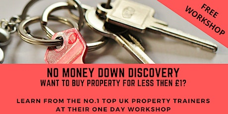 No Money Down Discovery Day - Buy Property for less than £1 - FREE Workshop tickets