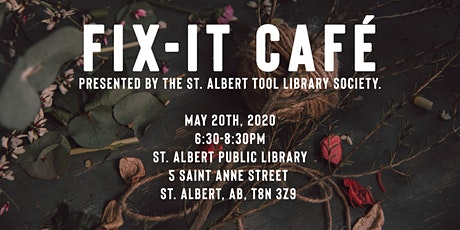 Fix It Cafe - May 20 - St. Albert Public Library tickets