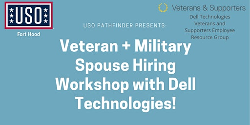 Veteran + Military Spouse Hiring Workshop with Dell Technologies!