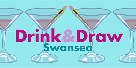 Drink and Draw Swansea #5 tickets