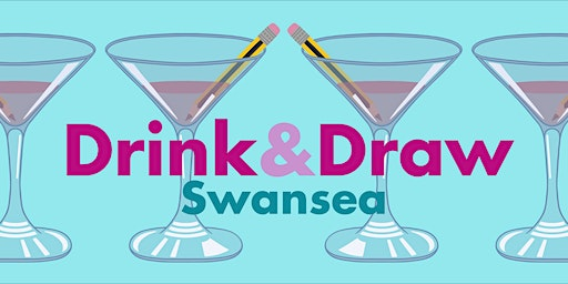 Drink and Draw Swansea #5