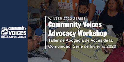 Copy of Community Voices Advocacy Workshop:  Winter 2020 Series / Taller de Abogacía de Voces de la Comunidad: Serie de Invierno 2020