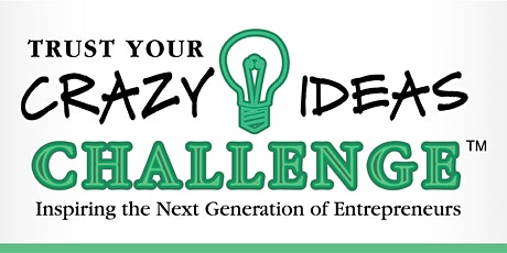 Trust Your Crazy Ideas Challenge State Competition tickets