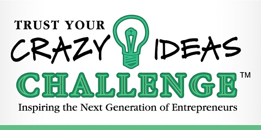 Trust Your Crazy Ideas Challenge State Competition