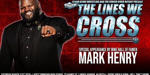Stand Alone Wrestling/The Forked River Rotary Present:The Lines We Cross