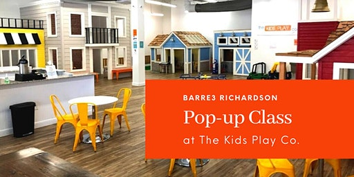 Barre3 Richardson Pop-up Class at The Kids Play Co.