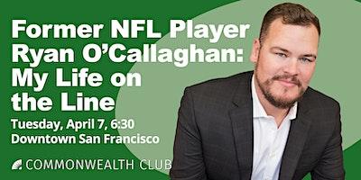 Former+NFL+Player+Ryan+O%27Callaghan%3A+My+Life+o