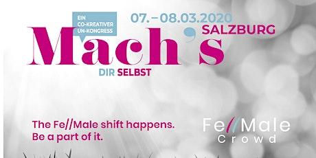 Mach´s dir SELBST - ein co-kreativer Un-Kongress von der Fe//Male Crowd Tickets