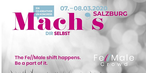 Mach´s dir SELBST - ein co-kreativer Un-Kongress von der Fe//Male Crowd