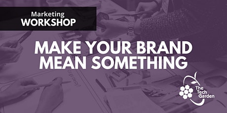 Marketing Workshop: Make Your Brand Mean Something tickets