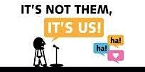 It's Not Them, It's Us