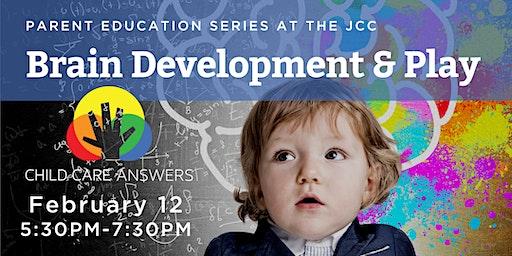 Parent Education Series at the JCC: Brain Development & Play