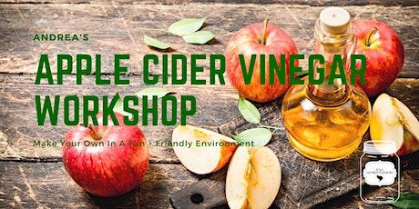 Andrea's Apple Cider Vinegar workshop tickets