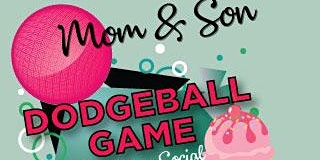 Mom Son Dodgeball & Ice Cream Bar