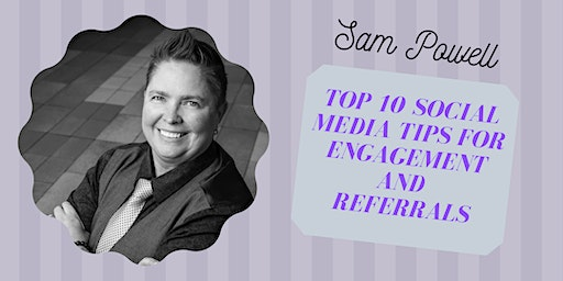 Sam's Top 10 Social Media Tips for Engagement and Referrals