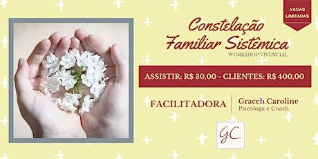 Constelação Familiar Sistêmica - Workshop Vivencial - No Flamengo - RJ ingressos