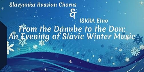 From the Danube to the Don: An Evening of Slavic Music