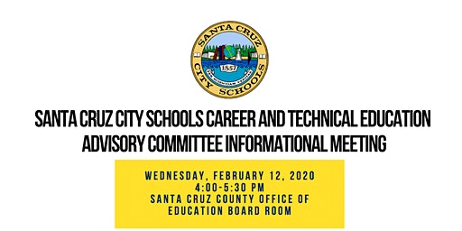 Santa Cruz City Schools  Career and Technical Education Advisory Committee