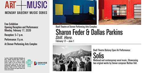 """Buell Theatre Art + Music: """"Still. Here."""" reception, performance by Solis"""