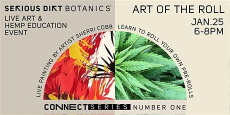The Art of The Roll w/ Serious Dirt Botanics tickets